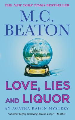 Love, Lies and Liquor: An Agatha Raisin Mystery (Agatha Raisin Mysteries #17) Cover Image