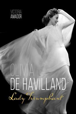 Olivia de Havilland: Lady Triumphant (Screen Classics) Cover Image