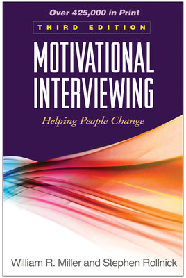 Motivational Interviewing, Third Edition: Helping People Change (Applications of Motivational Interviewing) Cover Image