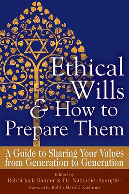 Ethical Wills & How to Prepare Them (2nd Edition): A Guide to Sharing Your Values from Generation to Generation Cover Image