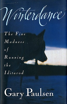 Winterdance: The Fine Madness of Running the Iditarod Cover Image