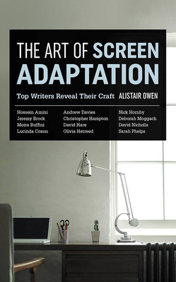 The Art of Screen Adaptation: Top Writers Reveal Their Craft Cover Image