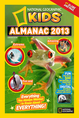 National Geographic Kids Almanac 2013, Canadian Edition Cover Image