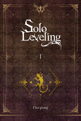 Solo Leveling, Vol. 1 (novel) (Solo Leveling (novel) #1) Cover Image