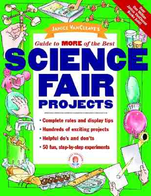 Janice Vancleave's Guide to More of the Best Science Fair Projects Cover Image