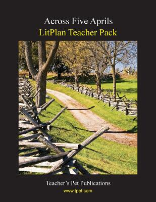 Litplan Teacher Pack: Across Five Aprils Cover Image