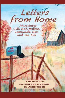 Letters From Home: Adventures With Mad Mother, Lemonade Man and The Kid Cover Image