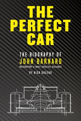 The Perfect Car: The Biography of John Barnard - Motorsport's Most Creative Designer Cover Image