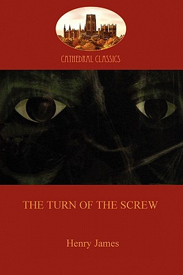 The Turn of the Screw: An Intriguing Amalgam of Ghost Story and Pyschological Thriller (Aziloth Books) Cover Image