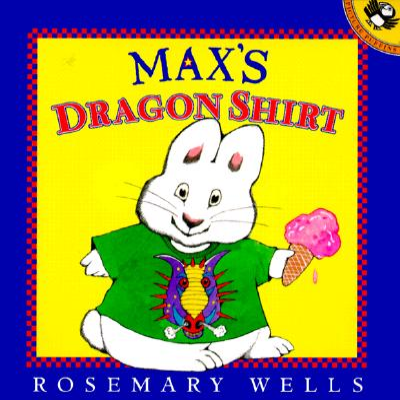 Max's Dragon Shirt (Max and Ruby) Cover Image