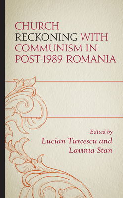 Church Reckoning with Communism in Post-1989 Romania Cover Image