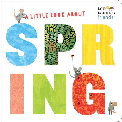 A Little Book About Spring (Leo Lionni's Friends) Cover Image