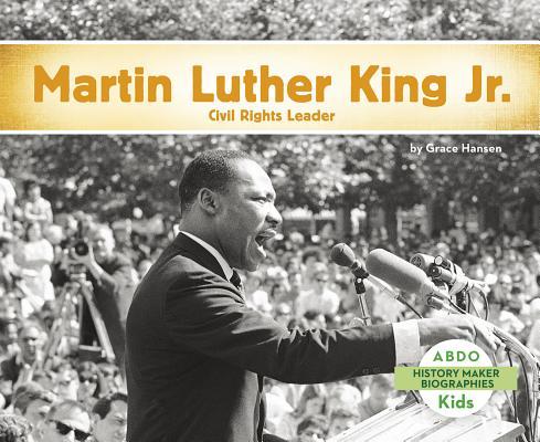 Martin Luther King, Jr.: Civil Rights Leader (History Maker Bios (Lerner)) Cover Image