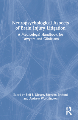 Neuropsychological Aspects of Brain Injury Litigation: Contextualising Neuropsychological Complexities Through Case Examples Cover Image