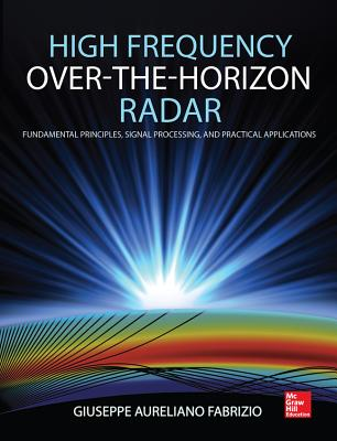 High Frequency Over-The-Horizon Radar: Fundamental Principles, Signal Processing, and Practical Applications Cover Image