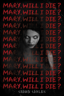Mary, Will I Die? Cover Image