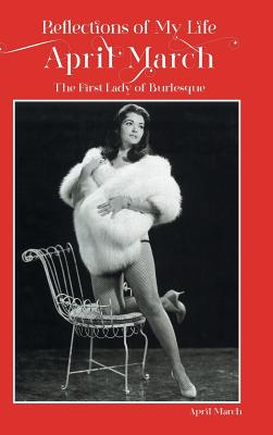 Reflections of My Life-April March: The First Lady of Burlesque Cover Image