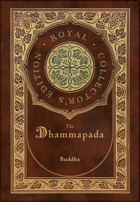 The Dhammapada (Royal Collector's Edition) (Case Laminate Hardcover with Jacket) Cover Image