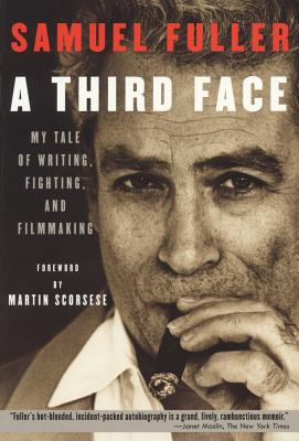 A Third Face: My Tale of Writing, Fighting, and Filmmaking (Applause Books) Cover Image