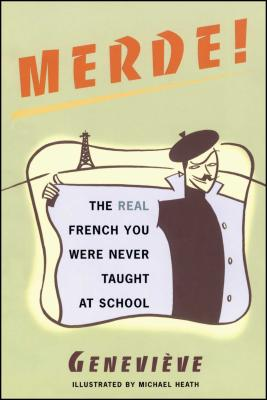 Merde!: The Real French You Were Never Taught at School (Sexy Slang Series) Cover Image