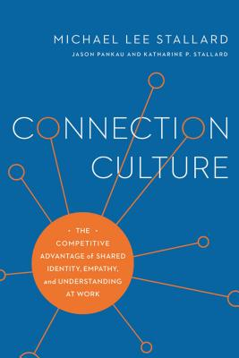 Connection Culture: The Competitive Advantage of Shared Identity, Empathy, and Understanding at Work Cover Image