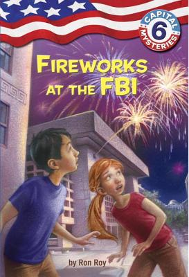 Capital Mysteries #6: Fireworks at the FBI Cover Image