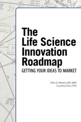 The Life Science Innovation Roadmap: Bioscience Innovation Assessment, Planning, Strategy, Execution, and Implementation Cover Image