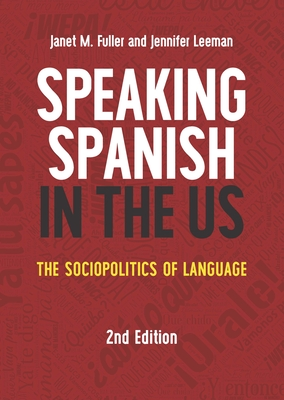 Speaking Spanish in the Us: The Sociopolitics of Language (MM Textbooks #16) Cover Image