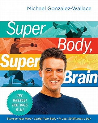 Super Body, Super Brain: The Workout That Does It All Cover Image