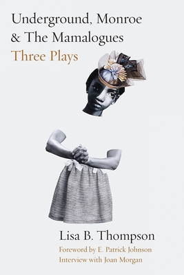 Underground, Monroe, and The Mamalogues: Three Plays Cover Image