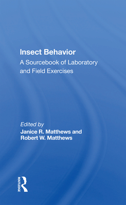 Insect Behavior: A Sourcebook of Laboratory and Field Exercises Cover Image