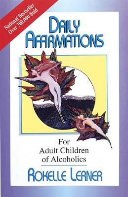 Daily Affirmations for Adult Children of Alcoholics: For Adult Children of Alcoholics Cover Image