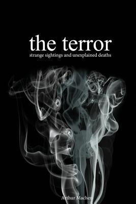 The Terror: Strange Sightings and Unexplained Deaths Cover Image