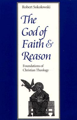 Cover for The God of Faith and Reason Foundations of Christian Theology