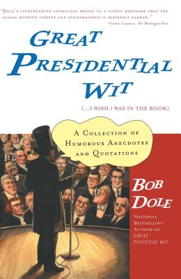Great Presidential Wit: (...I Wish I Was in the Book) (Lisa Drew Books) Cover Image