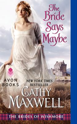 The Bride Says Maybe: The Brides of Wishmore Cover Image
