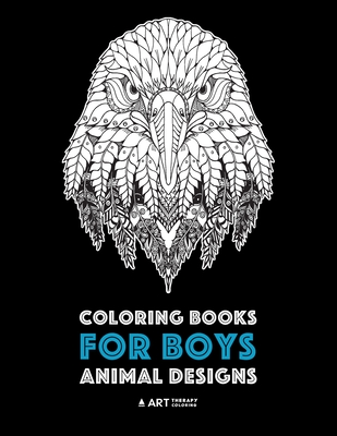 Coloring Books for Boys: Animal Designs: Detailed Animal Drawings for Older Boys & Teenagers; Zendoodle Wolves, Lions, Monkeys, Eagles, Scorpio Cover Image