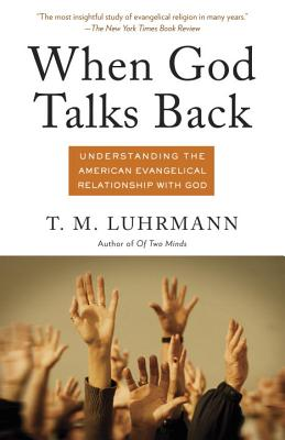 When God Talks Back: Understanding the American Evangelical Relationship with God Cover Image