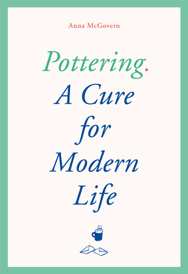 Pottering: A Cure for Modern Life Cover Image