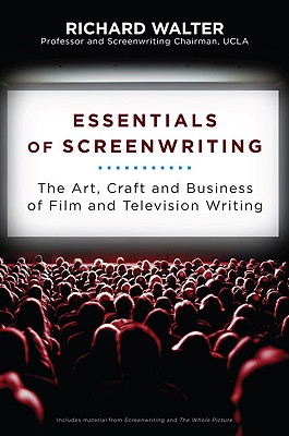 Essentials of Screenwriting: The Art, Craft, and Business of Film and Television Writing Cover Image