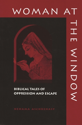 Woman at the Window: Biblical Tales of Oppression and Escape Cover Image