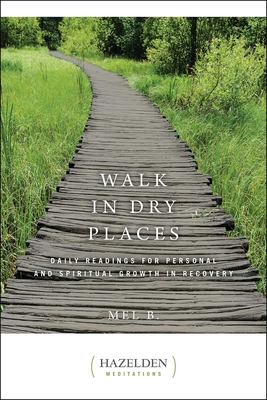 Walk in Dry Places (Hazelden Meditations) Cover Image