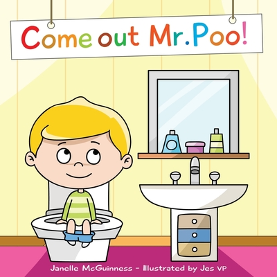 Come Out Mr Poo!: Potty Training for Kids Cover Image