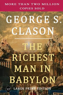 The Richest Man in Babylon: Large Print Edition Cover Image