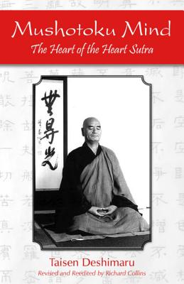 Mushotoku Mind: The Heart of the Heart Sutra Cover Image