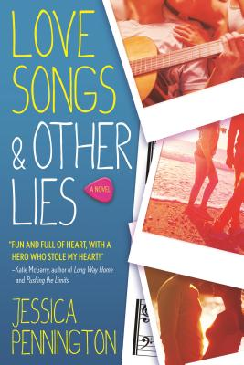 Love Songs and Other Lies by Jessica Pennington