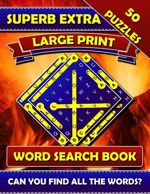 Superb Extra Large Print Word Search Books: Big Font Books for Seniors. Find a Word Puzzles for Adults Large Print. Cover Image
