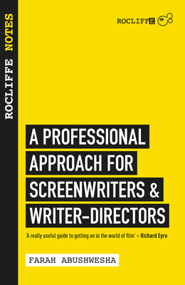 Rocliffe Notes: A Professional Approach to Screenwriting & Filmmaking Cover Image