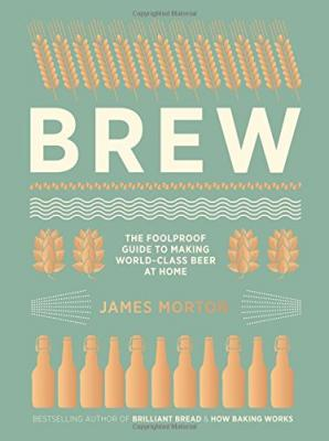 Brew: The Foolproof Guide to Making World-Class Beer at Home Cover Image