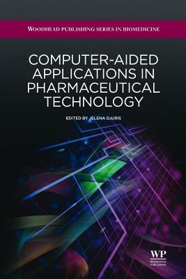 Computer-Aided Applications in Pharmaceutical Technology Cover Image